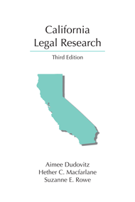 DUDOVITZ'S CALIFORNIA LEGAL RESEARCH (3RD, 2016) [FORMERLY MACFARLANE'S] 9781611638387