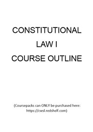 CONSTITUTIONAL LAW I COURSE OUTLINE SUMMER 2017 COURSEPACK