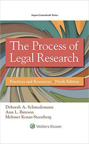 SCHMEDEMANN'S THE PROCESS OF LEGAL RESEARCH (9TH, 2016) 9781454863335