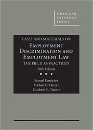 ESTREICHER'S CASES AND MATERIALS ON EMPLOYMENT DISCRIMINATION LAW (5TH, 2016) 9781634604604