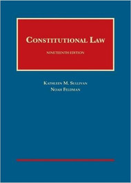 SULLIVAN'S CONSTITUTIONAL LAW (19TH, 2016) 9781634594479