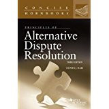 PRINCIPLES OF ALTERNATIVE DISPUTE RESOLUTION (CONCISE HORNBOOK SERIES) (3RD, 2016) 9781634595742