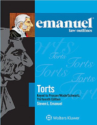 EMANUEL LAW OUTLINES: TORTS (13TH, 2016) 9781454870180