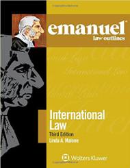 EMANUEL LAW OUTLINES: INTERNATIONAL LAW (3RD, 2017) 9781454868538