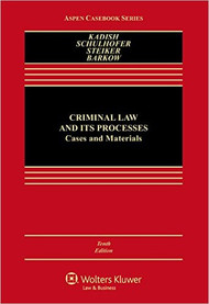 KADISH'S CRIMINAL LAW AND ITS PROCESSES (10TH, 2016) 9781454873808