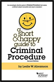 A SHORT AND HAPPY GUIDE TO CRIMINAL PROCEDURE 2ND ED 9781683282327