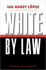 LOPEZ'S WHITE BY LAW (10TH ANNIVERSARY EDITION) 9780814736944