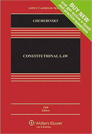 CHEMERINSKY'S CONSTITUTIONAL LAW CONNECTED CASEBOOK (5TH, 2016) 9781454876472