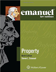 EMANUEL LAW OUTLINES: PROPERTY - GENERAL EDITION (9TH, 2017) 9781454870210