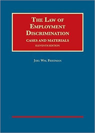 FRIEDMAN'S LAW OF EMPLOYMENT DISCRIMINATION (11TH, 2017) 9781634606394