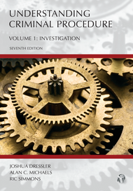 DRESSLER'S UNDERSTANDING CRIMINAL PROCEDURE VOLUME 1: INVESTIGATION (7TH, 2017) 9781611639360