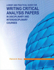 SHARP'S A BRIEF AND PRACTICAL GUIDE FOR WRITING CRITICAL ANALYSIS PAPERS (1ST, 2010) 9781935987055