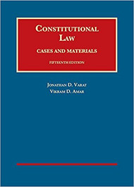 VARAT'S CONSTITUTIONAL LAW: CASES & MATERIALS (15TH, 2017) 9781634603225