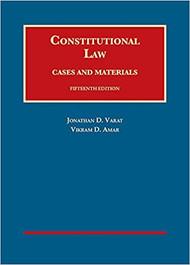 VARAT'S CONSTITUTIONAL LAW: CASES & MATERIALS (15TH, 2017) 9781634603225