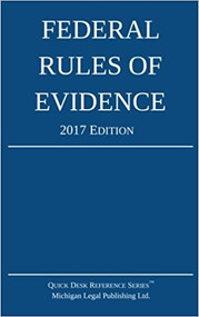 MICHIGAN LEGAL PUBLISHING'S FEDERAL RULES OF EVIDENCE (2017) 9781942842118