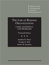 MACEY'S (PREVIOUSLY HAMILTON'S) THE LAW OF BUSINESS ORGANIZATIONS (13TH, 2017) 9781634608138