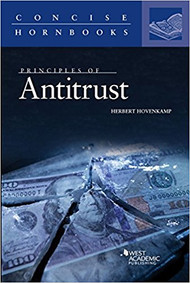 HOVENKAMP'S PRINCIPLES OF ANTITRUST (CONCISE HORNBOOK) (1ST, 2017) 9781683288343