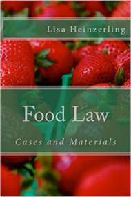 HEINZERLING'S FOOD LAW: CASES AND MATERIALS (1ST, 2017) 9781548798161