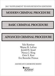 KAMISAR'S MODERN CRIMINAL PROCEDURE, AND ADVANCED CRIMINAL PROCEDURE (14TH, 2017) SUPPLEMENT 9781683287810