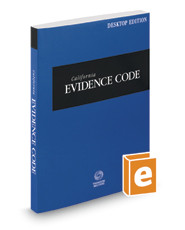 WEST'S CALIFORNIA EVIDENCE CODE DESKTOP EDITION (2018) 9780314689818