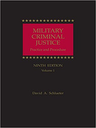 SCHLUETER'S MILITARY CRIMINAL JUSTICE: PRACTICE AND PROCEDURE (9TH, 2015) 9781632840516