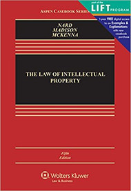 NARD'S THE LAW OF INTELLECTUAL PROPERTY (5TH, 2017) 9781454875710