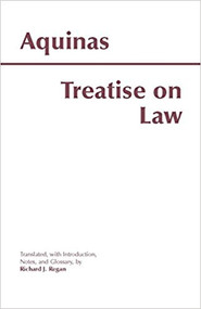 AQUINAS' TREATISE ON LAW (2000) 9780872205482