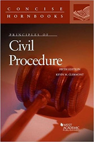CLERMONT'S PRINCIPLES OF CIVIL PROCEDURE (5TH, 2017) 9781683286820
