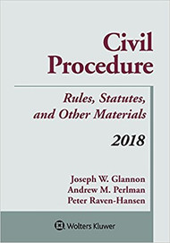 GLANNON'S CIVIL PROCEDURE SUPPLEMENT (2018) 9781454894513