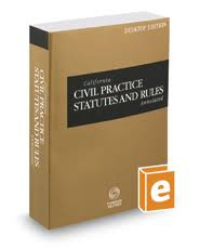 WEST'S CALIFORNIA CIVIL PRACTICE STATUTES AND RULES ANNOTATED (2018) DESKTOP EDITION 9780314689726