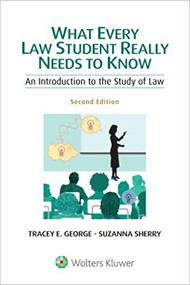 GEORGE'S WHAT EVERY LAW STUDENT NEEDS TO KNOW (2ND, 2016) 9781454841524
