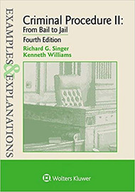 EXAMPLES & EXPLANATIONS: CRIMINAL PROCEDURE II: FROM BAIL TO JAIL (4TH, 2018) 9781454848127