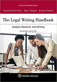 OATES' THE LEGAL WRITING HANDBOOK: ANALYSIS, RESEARCH, AND WRITING  (7TH, 2018)  9781454895282