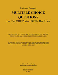 MULTIPLE CHOICE QUESTIONS FOR THE MBE PORTION OF THE BAR EXAM