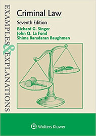 EXAMPLES & EXPLANATIONS: CRIMINAL LAW (7TH, 2018) 9781454868422