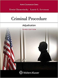CHEMERINSKY'S CRIMINAL PROCEDURE: ADJUDICATION (3RD, 2018) 9781454882985