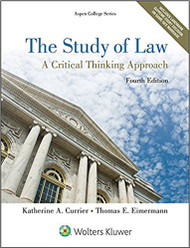 CURRIER'S THE STUDY OF LAW: A CRITICAL THINKING APPROACH (4TH, 2015) 9781454852223