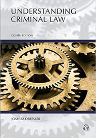 DRESSLER'S UNDERSTANDING CRIMINAL LAW (8TH, 2018) 9781531007911