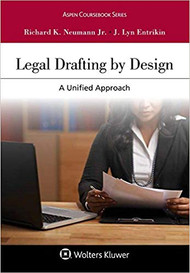 NEUMANN'S LEGAL DRAFTING BY DESIGN: A UNIFIED APPROACH (2018) 9781454841395