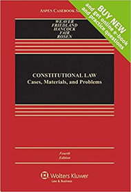 WEAVER'S CONSTITUTIONAL LAW (4TH, 2017) 9781454873815
