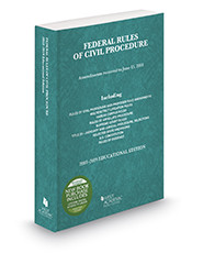 WEST'S FEDERAL RULES OF CIVIL PROCEDURE EDUCATIONAL EDITION (2018-2019) 9781640209343