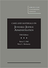 FELD'S JUVENILE JUSTICE ADMINISTRATION (5TH, 2018) 9781640202160