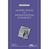 ABA'S MODEL RULES OF PROFESSIONAL CONDUCT (2018) 9781641051583
