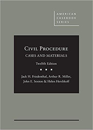 FRIEDENTHAL'S CIVIL PROCEDURE, CASES AND MATERIALS (12TH, 2018) 9781634605847