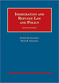 LEGOMSKY'S IMMIGRATION AND REFUGEE LAW AND POLICY (7TH, 2018) 9781640207349