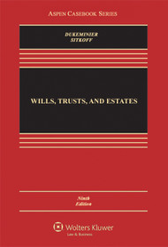 DUKEMINIER'S WILLS, TRUSTS, AND ESTATES O/E (9TH, 2013) 9781454824572