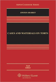 EPSTEIN'S CASES AND MATERIALS ON TORTS (10TH, 2012) O/E 9780735599925