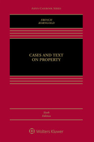 FRENCH'S CASES AND TEXT ON PROPERTY (6TH, 2014) 9781454825005