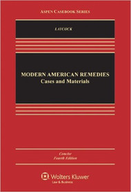 LAYCOCK'S MODERN AMERICAN REMEDIES: CASES AND MATERIALS CONCISE EDITION (4TH, 2012) 9781454812555