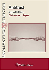 EXAMPLES & EXPLANATIONS: ANTITRUST (2ND, 2014) 9781454833956